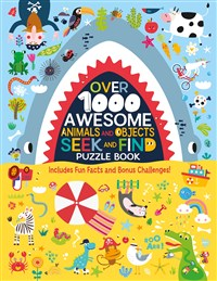 Over 1000 Awesome Animals and Objects Seek and Find Puzzle Book