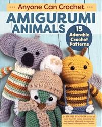 Anyone Can Crochet Amigurumi Animals