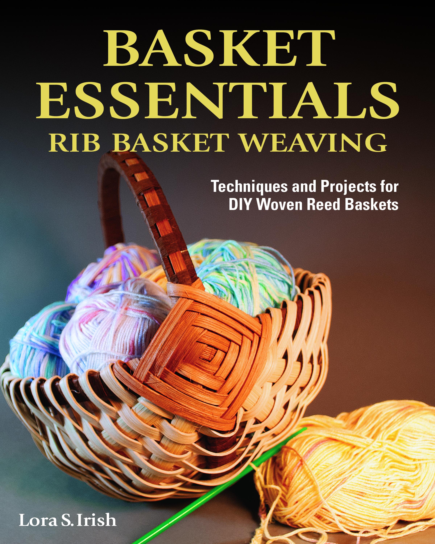 Basket Essentials: Rib Basket Weaving