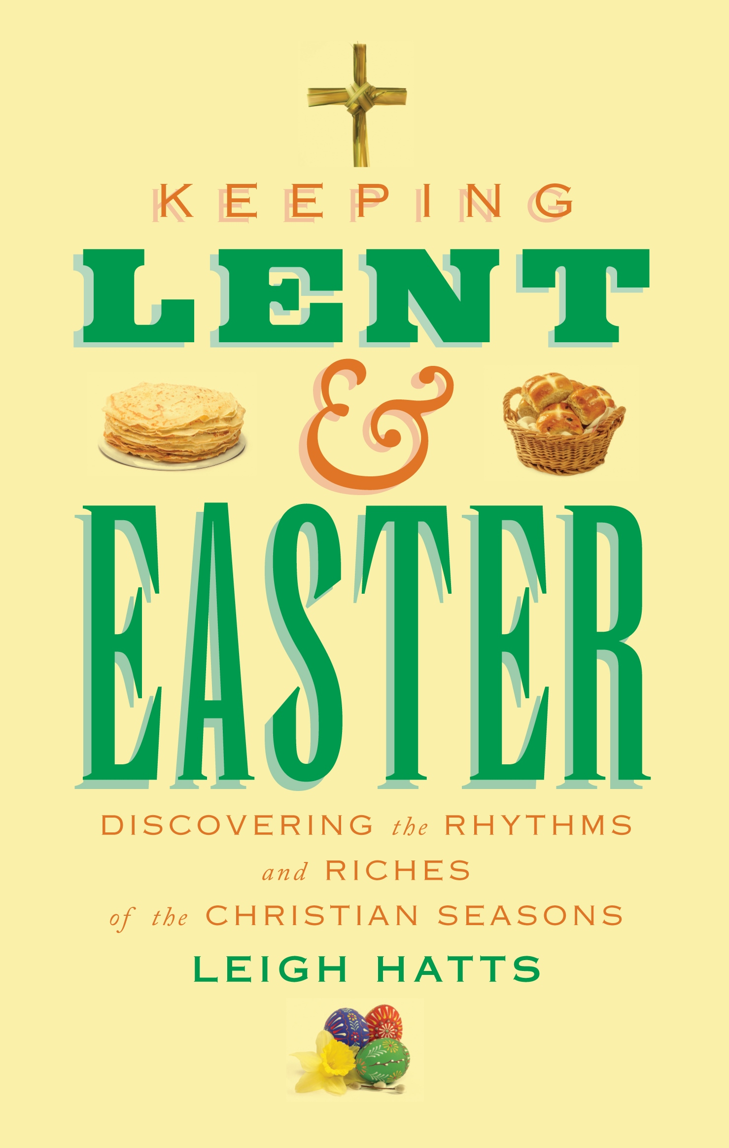Keeping Lent and Easter