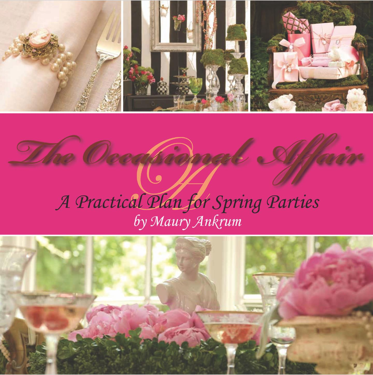 The Occasional Affair: A Practical Plan for Spring Parties