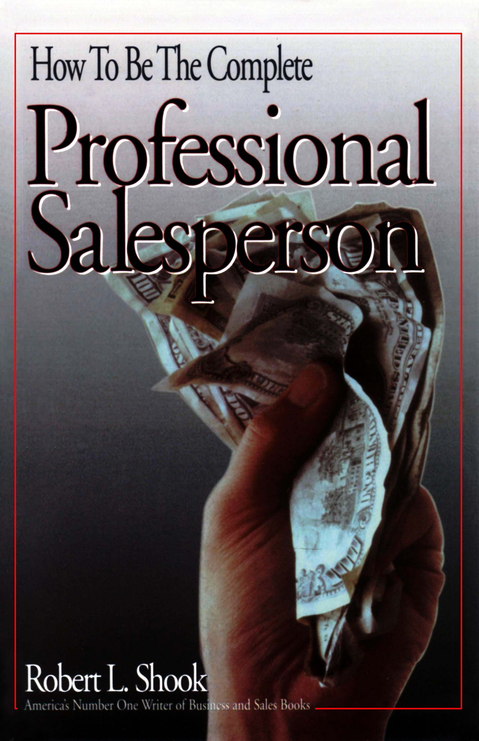 How to Be The Complete Professional Salesperson