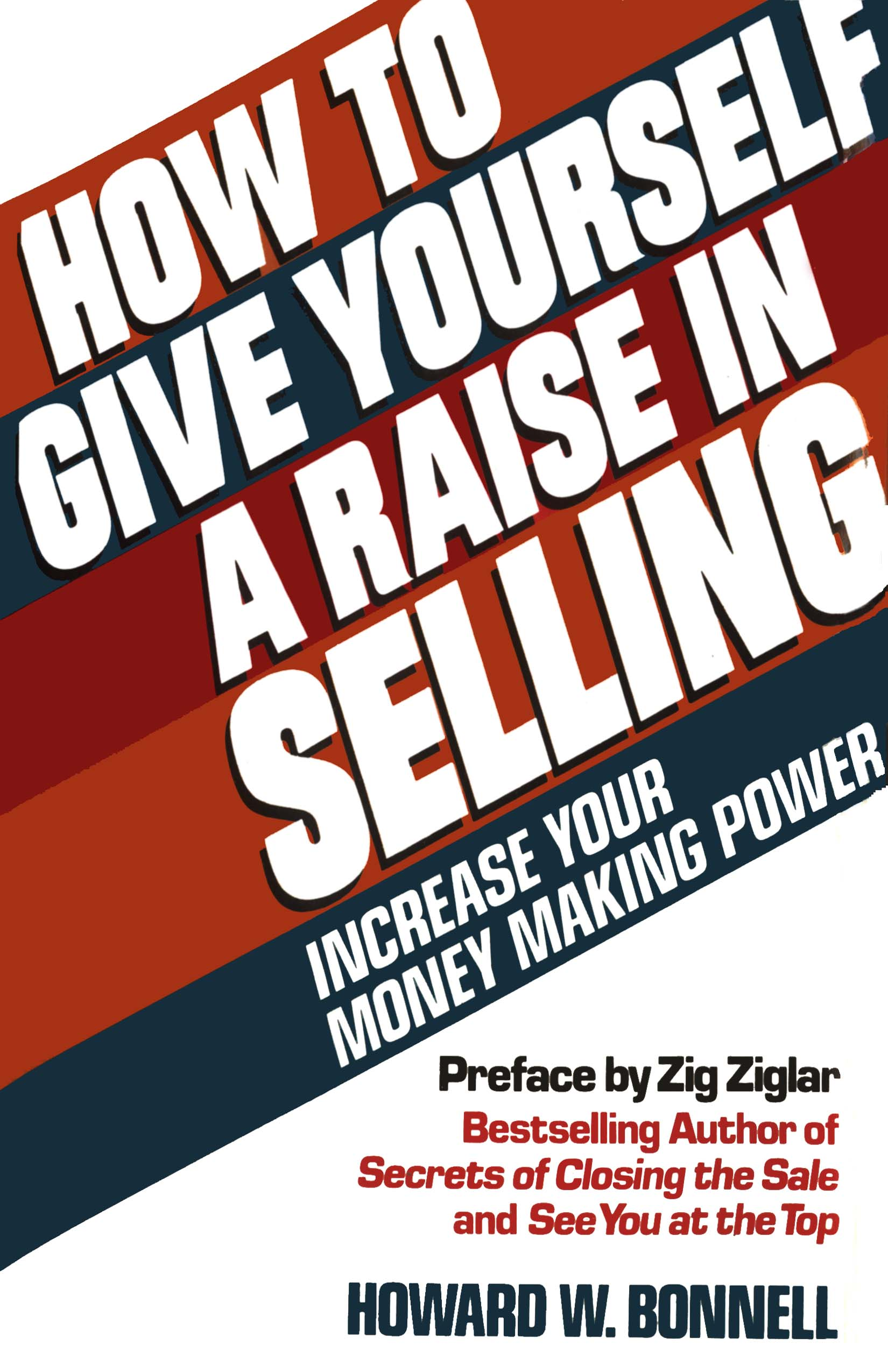 How to Give Yourself a Raise in Selling: Increase Your Money Making Power