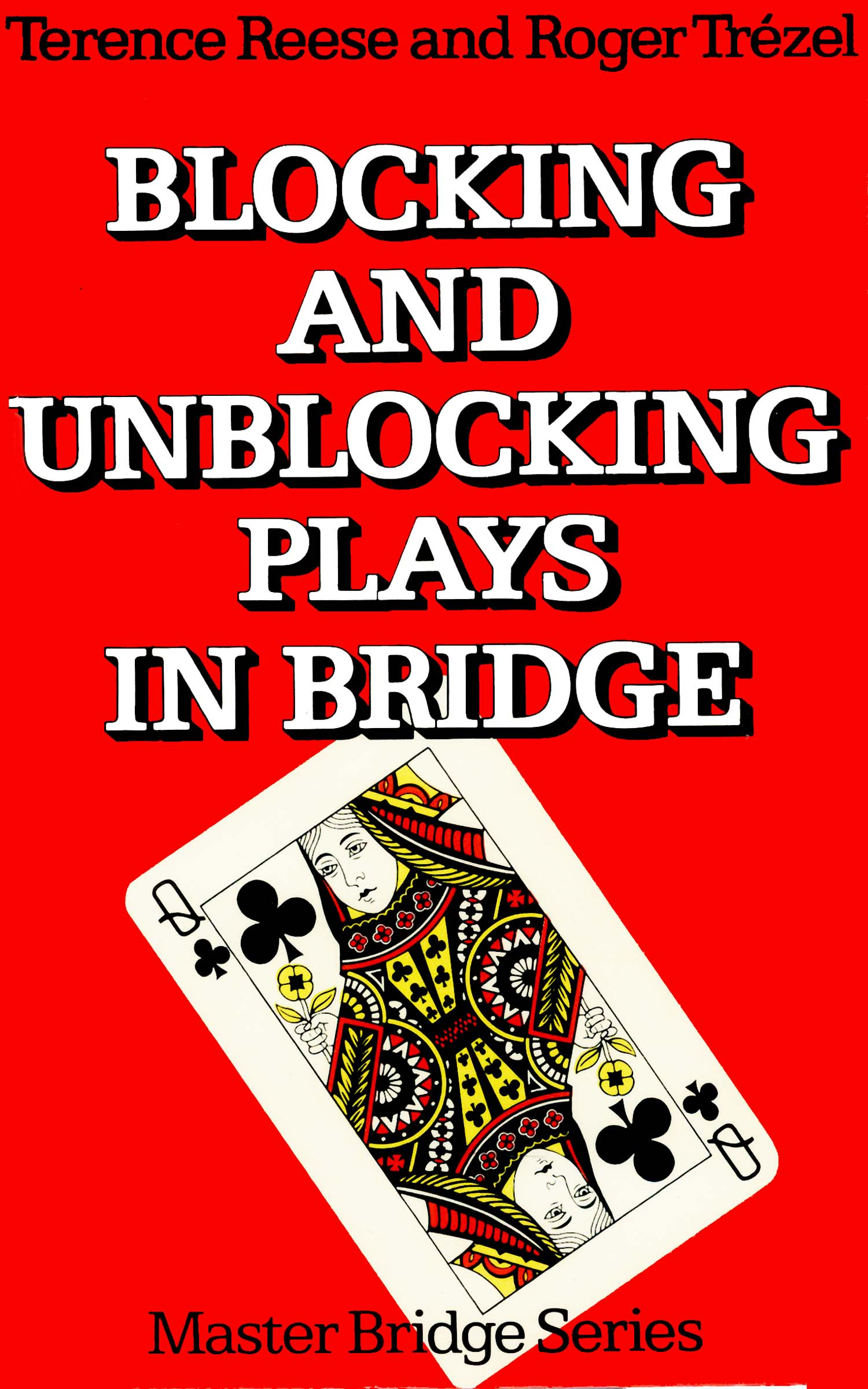 Blocking and Unblocking Plays in Bridge