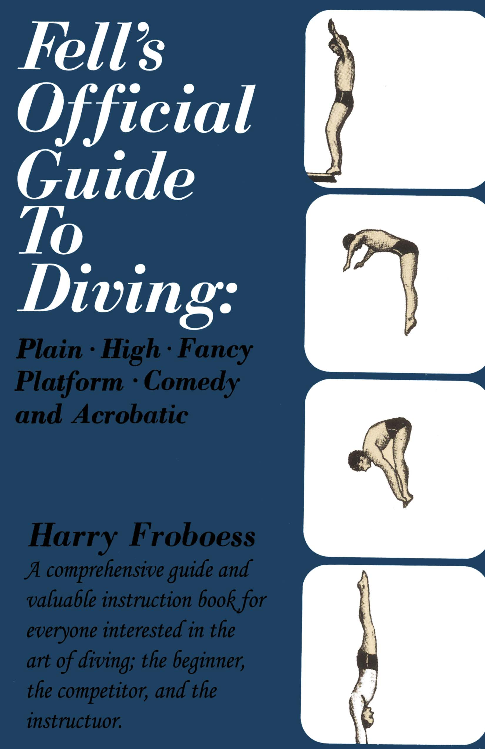 Official Guide to Diving: Plain, High, Fancy Platform, Comedy and Acrobatic