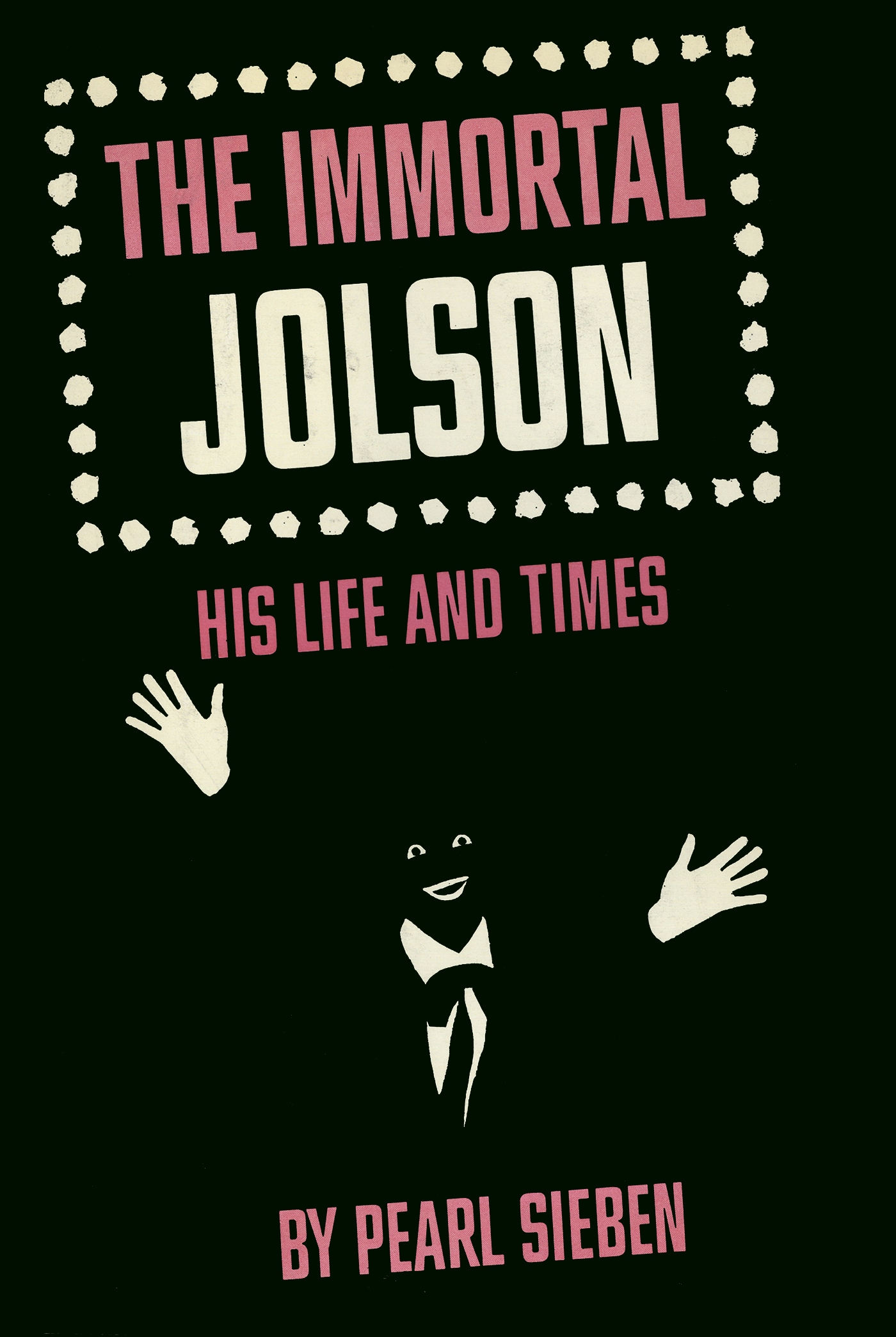 The Immortal Jolson: His Life And Times