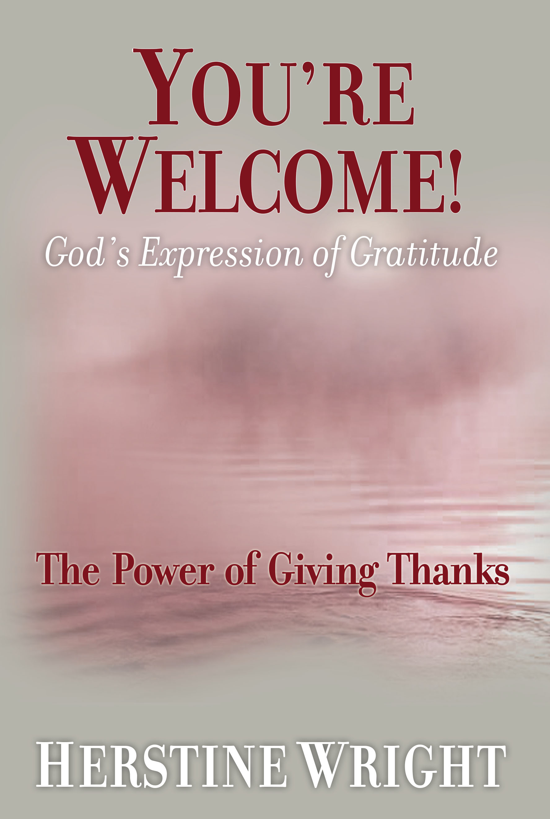 YOU'RE WELCOME! God's Expression of Gratitude