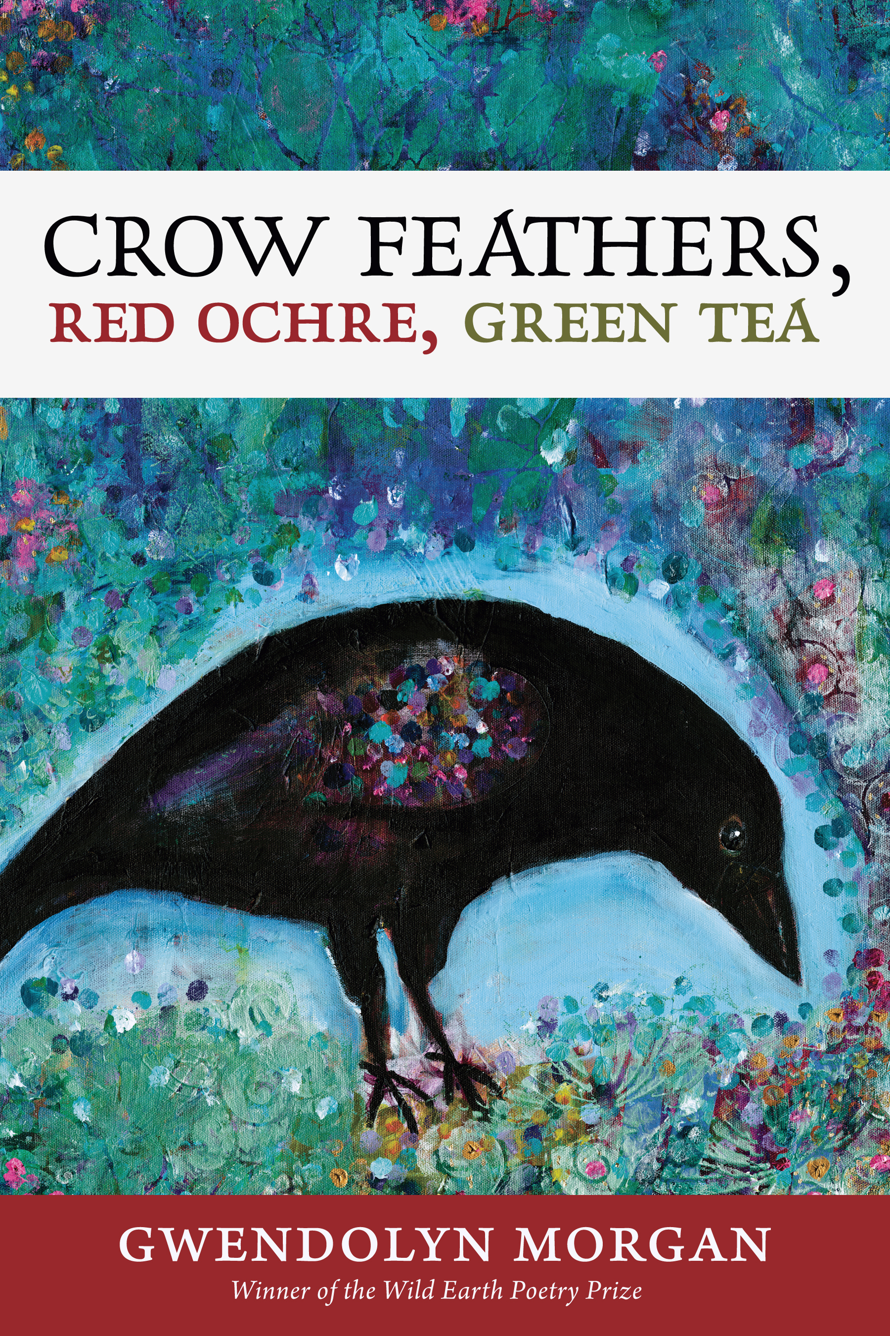 Crow Feathers, Red Ochre, Green Tea
