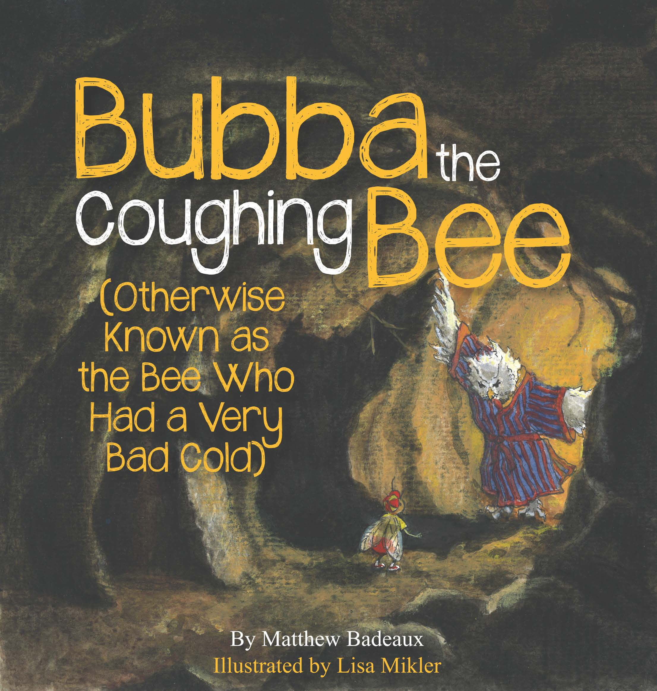 Bubba The Coughing Bee