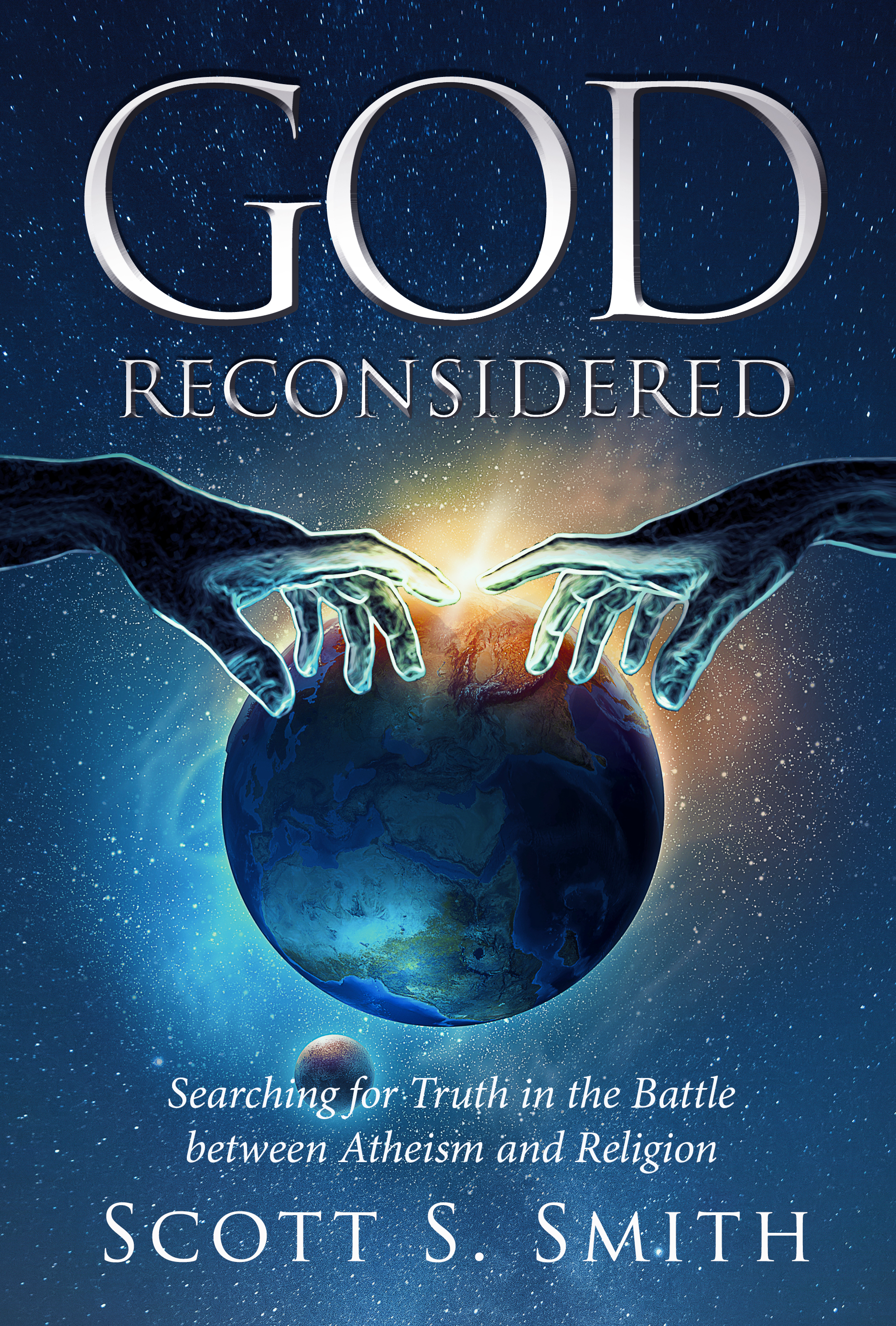 God Reconsidered: Searching for Truth in the Battle Between Atheism and Religion