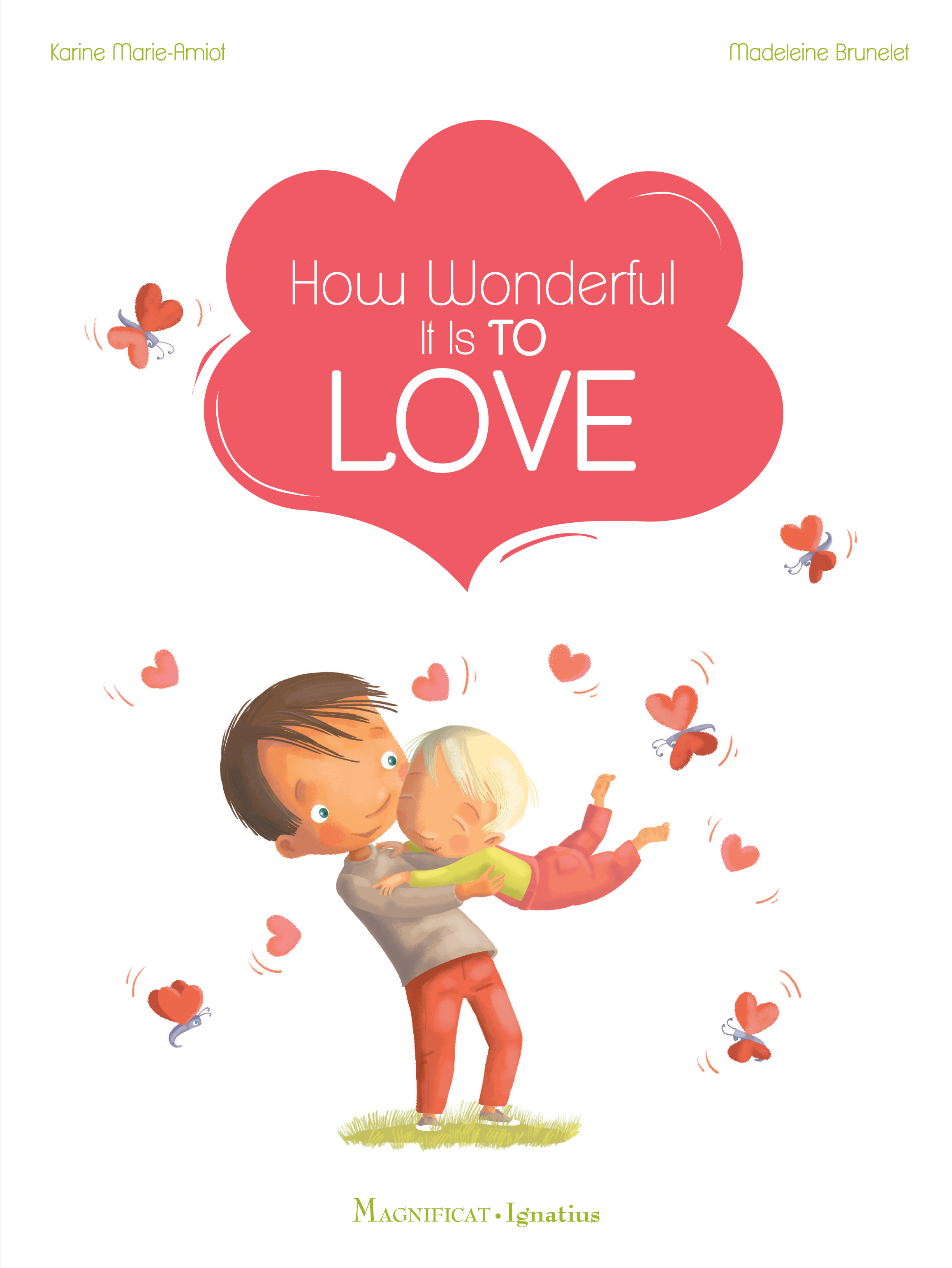 How Wonderful It Is to Love