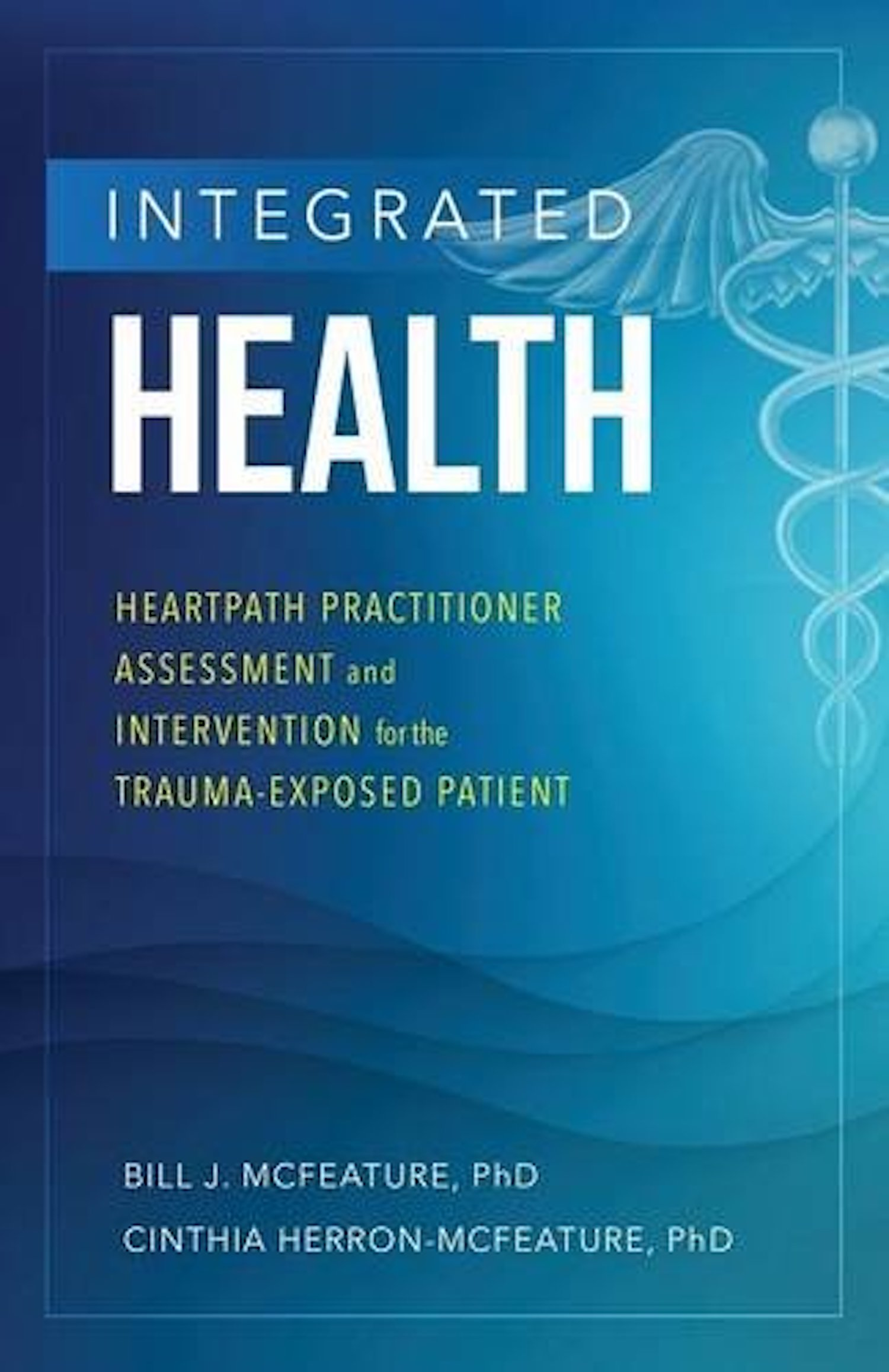 Integrated Health - HeartPath Practitioner Assessment and Intervention for the Trauma Exposed Patient