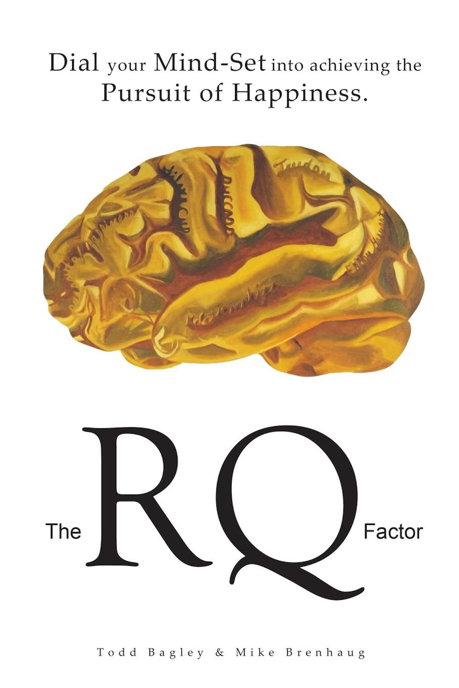 The RQ Factor: Dial your Mind-Set into achieving the Pursuit of Happiness