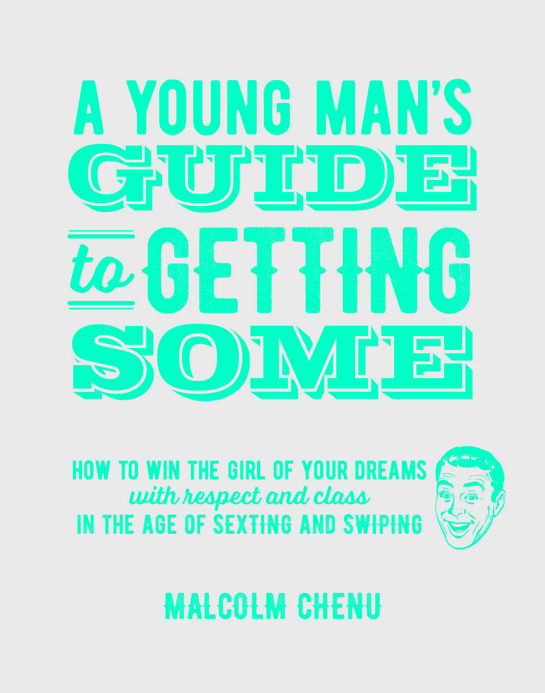 A Young Man's Guide To Getting Some