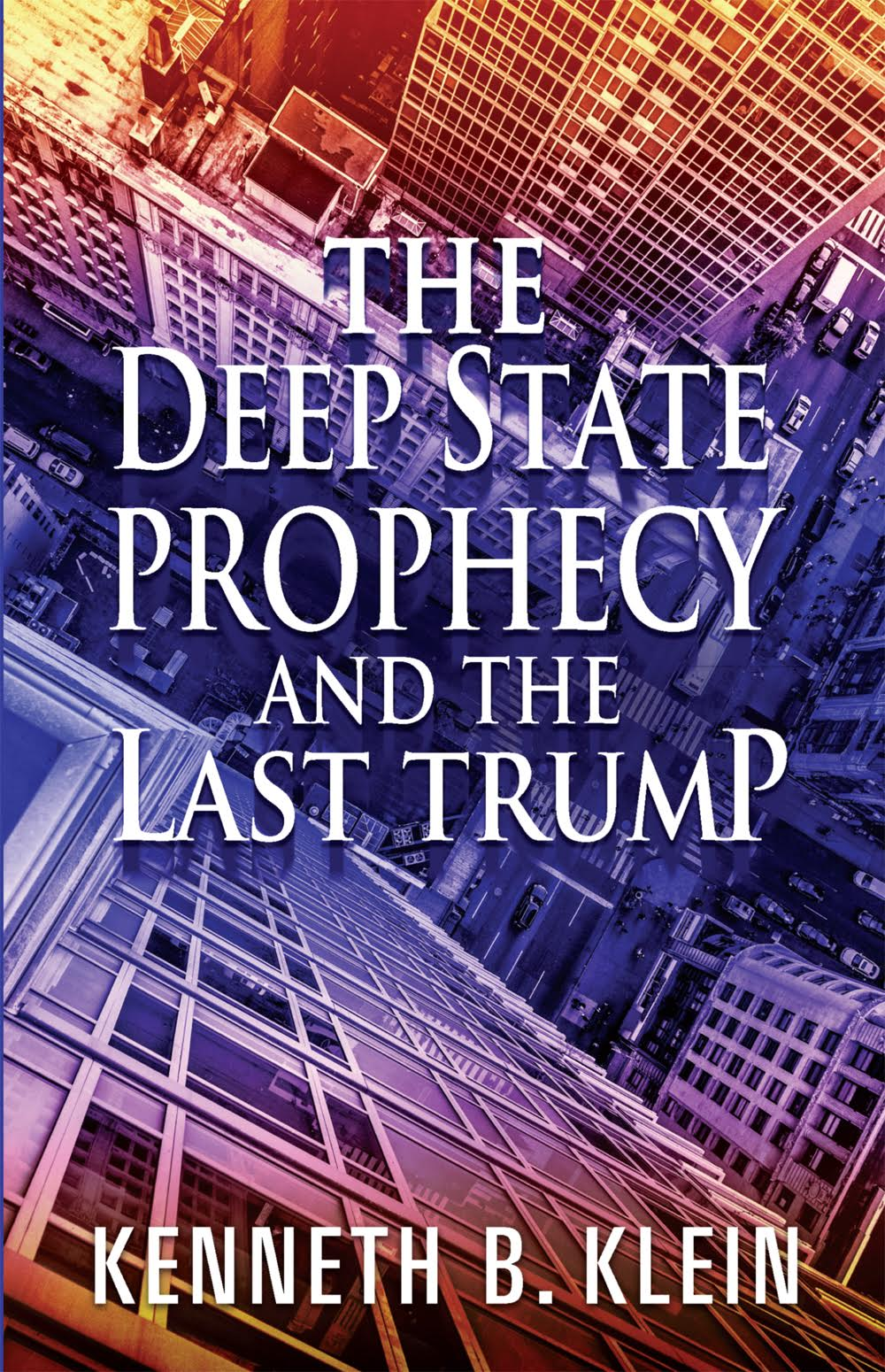 The Deep State Prophecy and the Last Trump