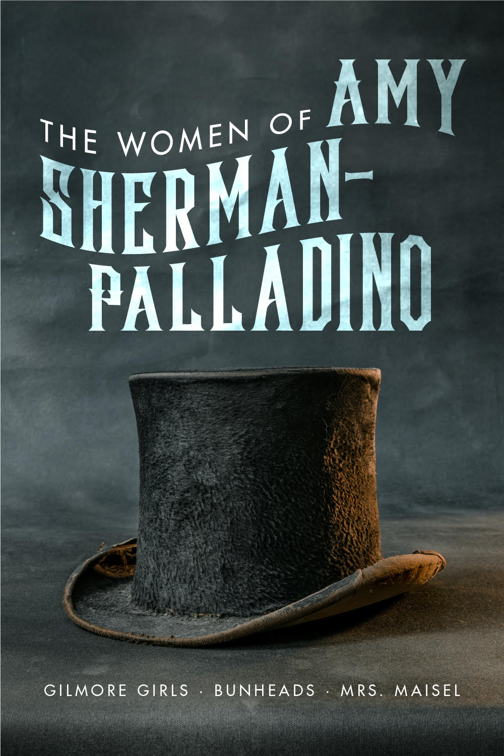 Women of Amy Sherman-Palladino: Gilmore Girls, Bunheads and Mrs. Maisel
