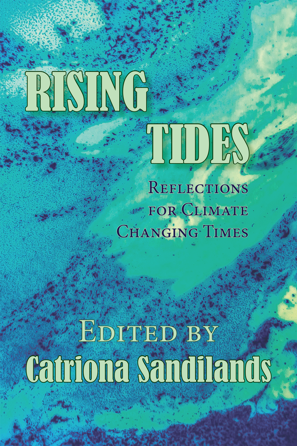 Rising Tides: Reflections for Climate Changing Times