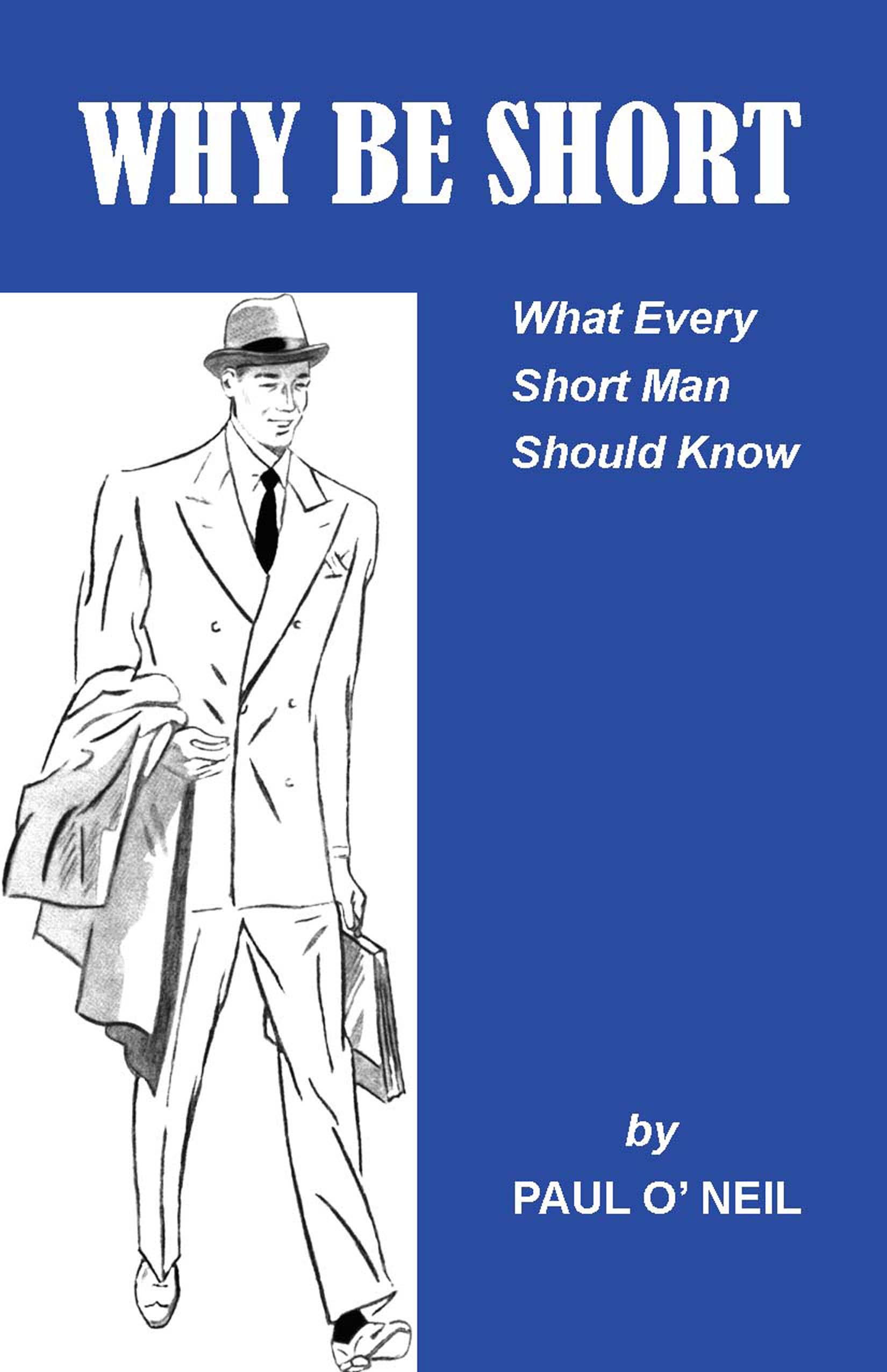 Why Be Short: What Every Short Man Should Know