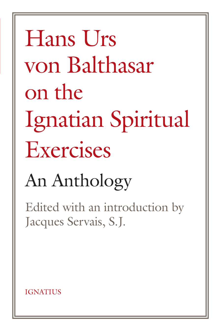 Hans Urs von Balthasar on the Ignatian Spiritual Exercises