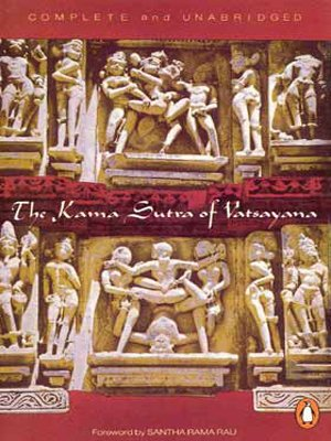 KAMA SUTRA OF VATSYAYANA: The Classic Hindu Treatise On Love And Social Conduct, Complete and Unabridged.