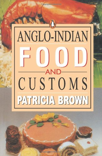 ANGLO-INDIAN: Food and Customs.