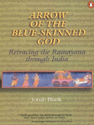 ARROW OF THE BLUE - SKINNED GOD : Retracing the Ramayana Through India.