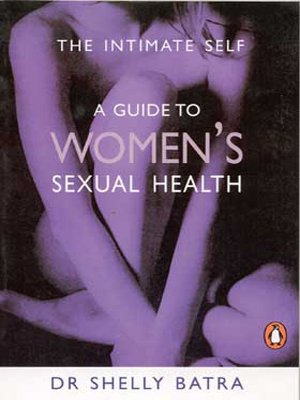 INTIMATE SELF- A GUIDE TO WOMEN'S SEXUAL HEALTH.