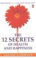 12 SECRETS OF HEALTH AND HAPPINESS.