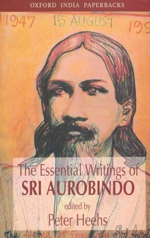 ESSENTIAL WRITINGS OF SRI AUROBINDO.
