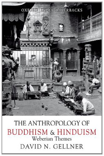 ANTHROPOLOGY OF BUDDHISM AND HINDUISM: Weberian Themes.