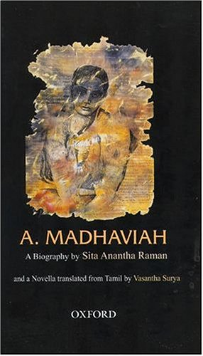 A. MADHAVIAH: A Biography, Muthumeenakshi: A Novella Tr. From Tamil by Vasantha Surya.