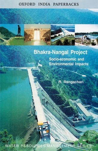 BHAKRA-NANGAL PROJECT: Socio-Economic and Environmental Impacts.