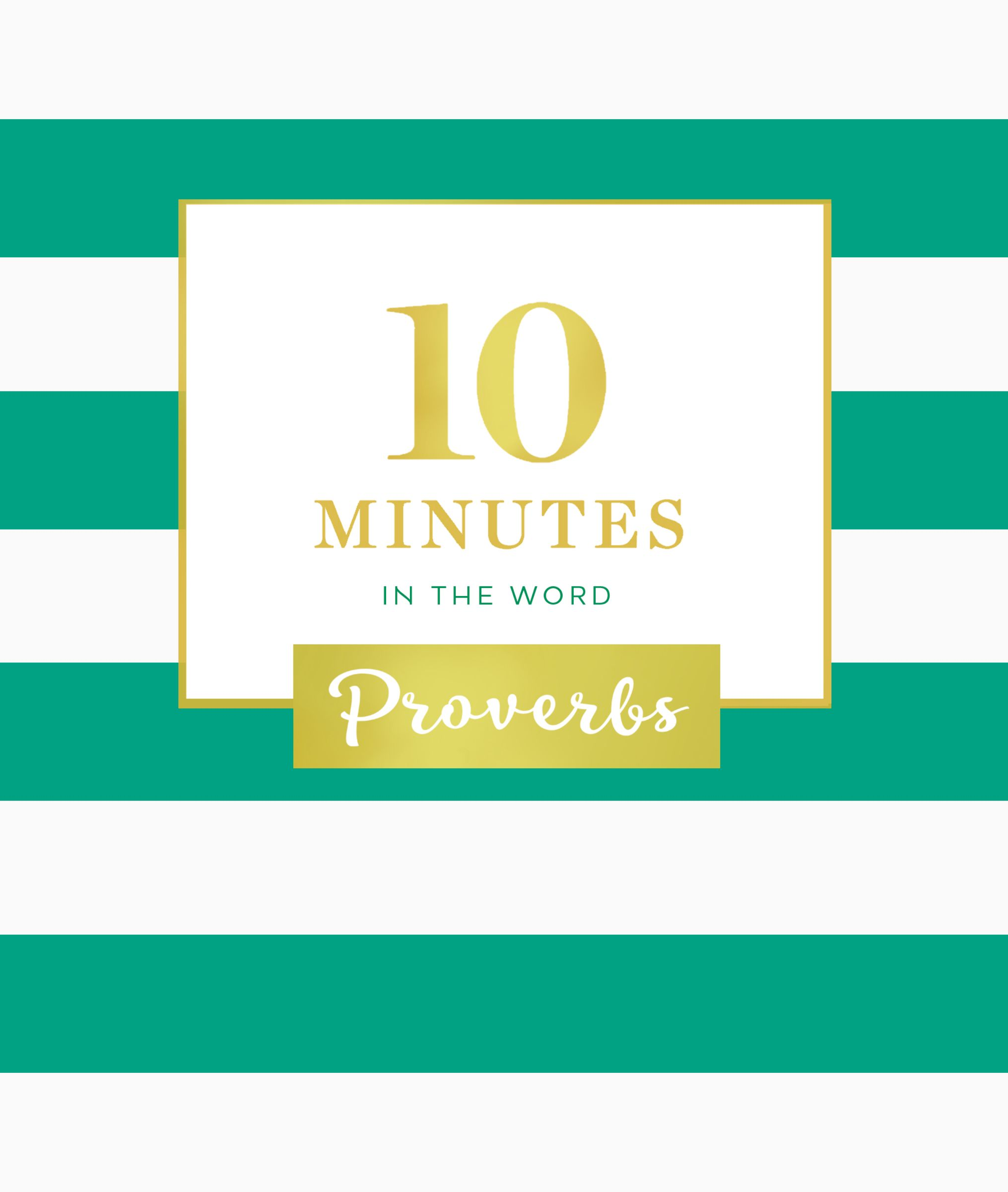 10 Minutes in the Word: Proverbs