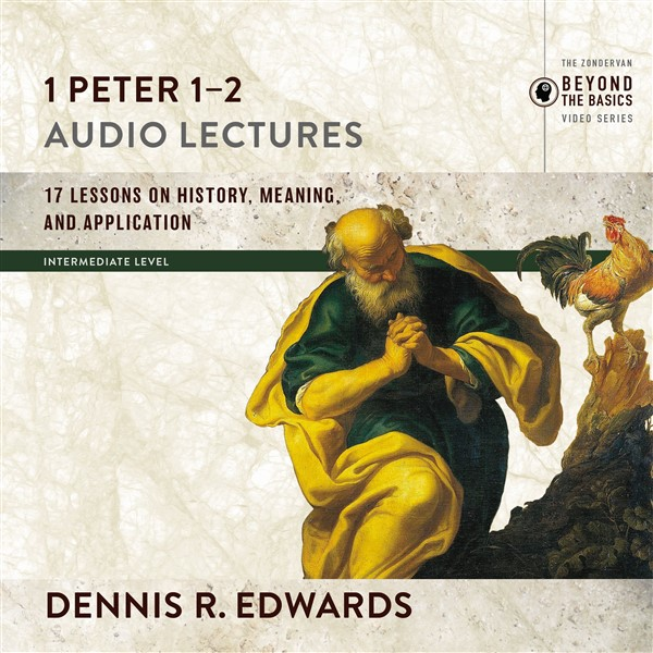 1 Peter 1-2: Audio Lectures