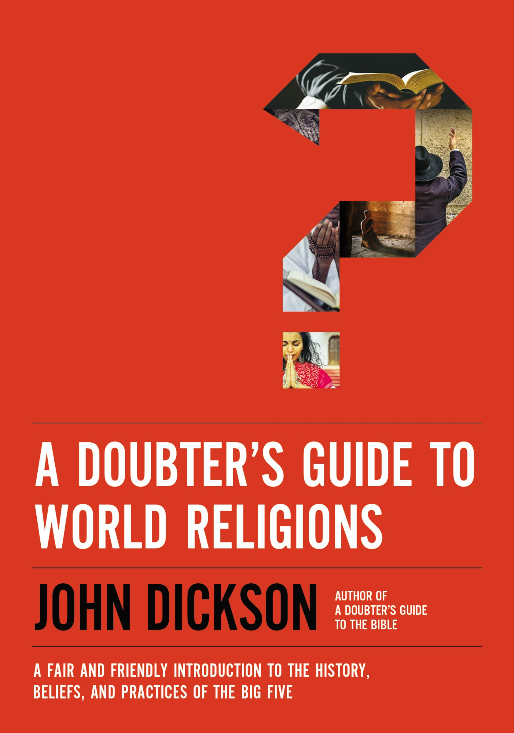 A Doubter's Guide to World Religions
