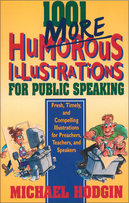 1001 More Humorous Illustrations for Public Speaking