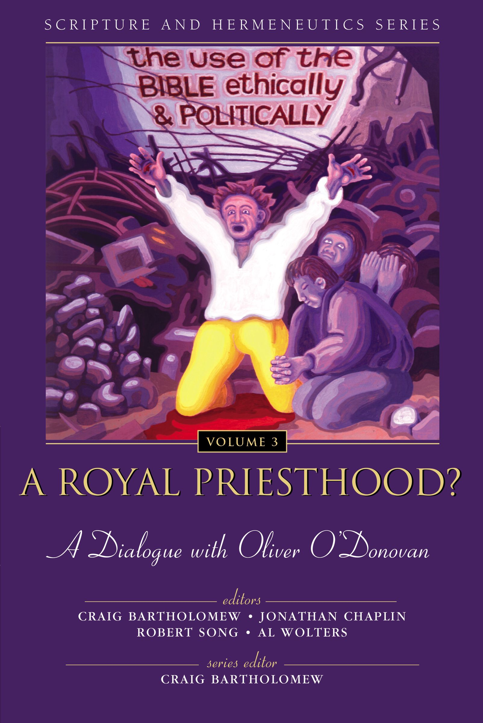 A Royal Priesthood?: The Use of the Bible Ethically and Politically