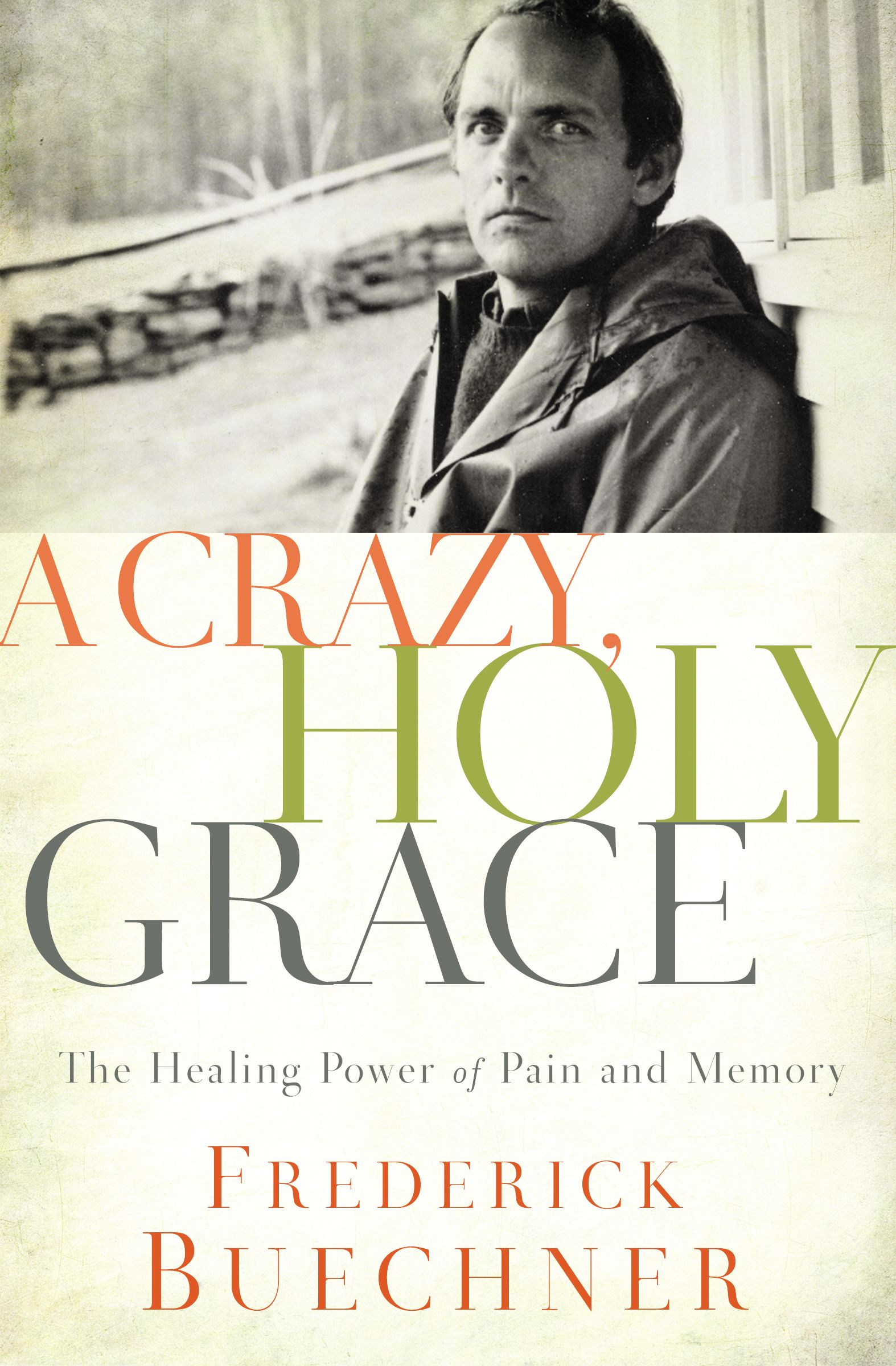 A Crazy, Holy Grace