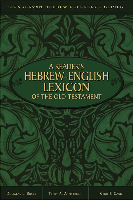 A Reader's Hebrew-English Lexicon of the Old Testament