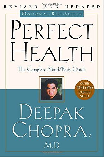 PERFECT HEALTH: The Complete Mind Body Guide (Revised Edition).