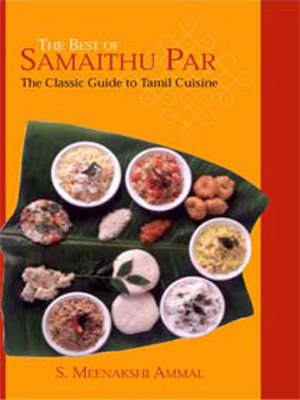 BEST OF SAMAITHU PAAR: The Classic Guide to Tamil Cuisine.