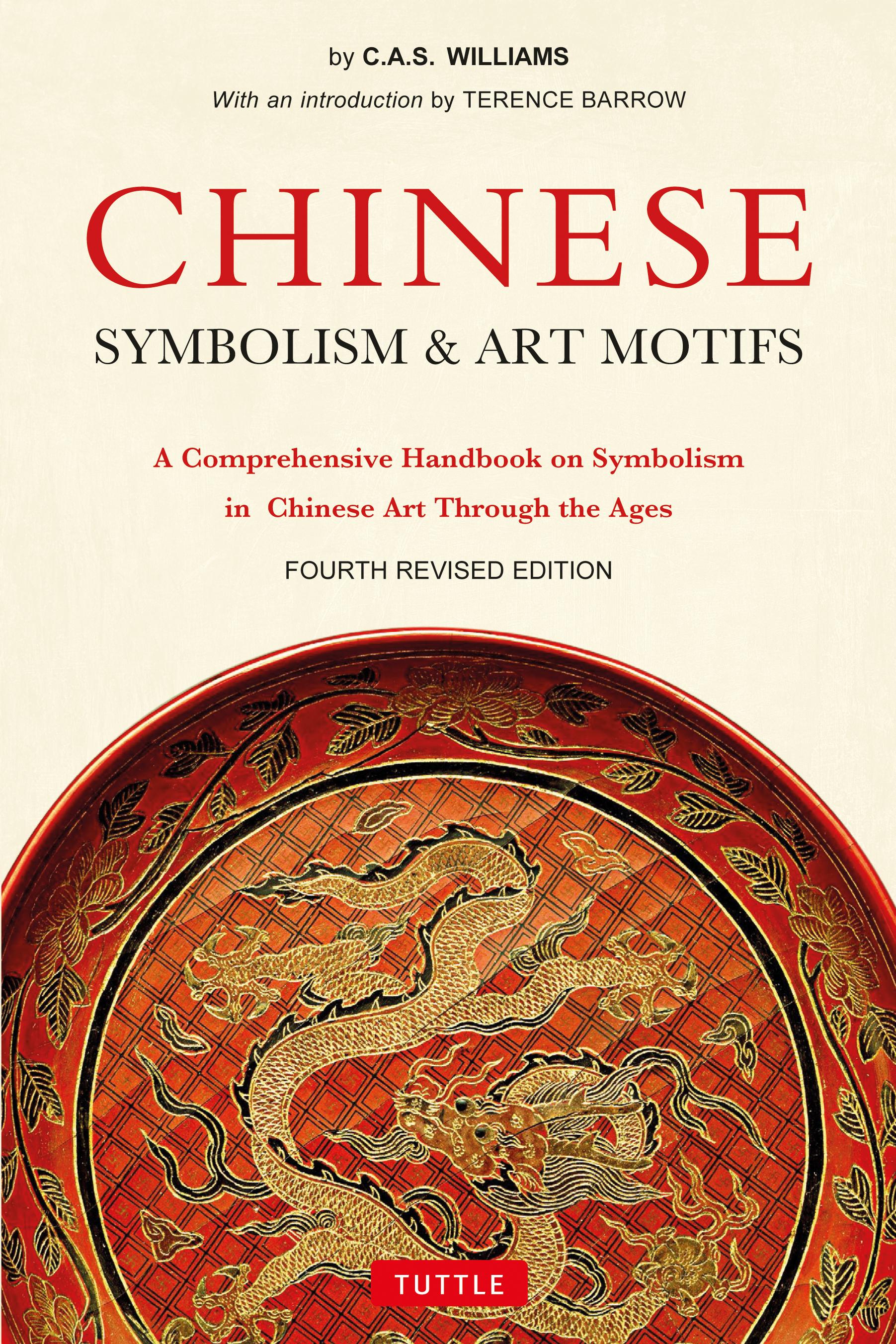 Chinese Symbolism & Art Motifs Fourth Revised Edition