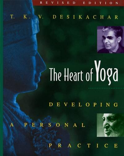 HEART OF YOGA: Developing a Personal Practice.