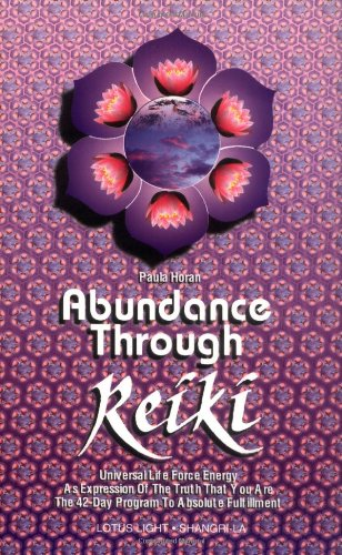 ABUNDANCE THROUGH REIKI: Universal Life Force Energy As Expression of the Truth that you are the 42-day Program to Absolute Fulfullment.