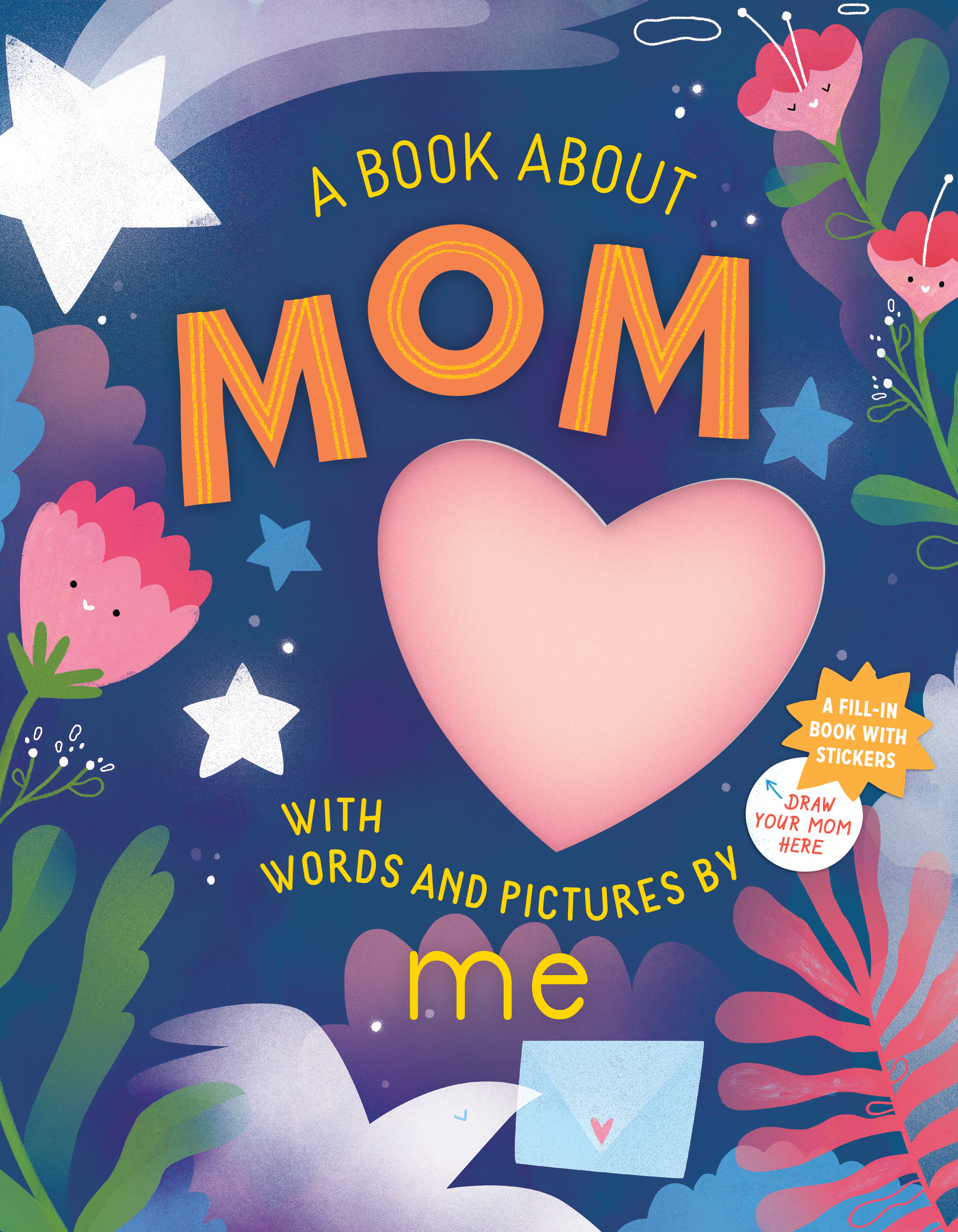 A Book about Mom with Words and Pictures by Me