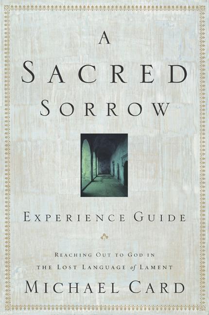 A Sacred Sorrow Experience Guide