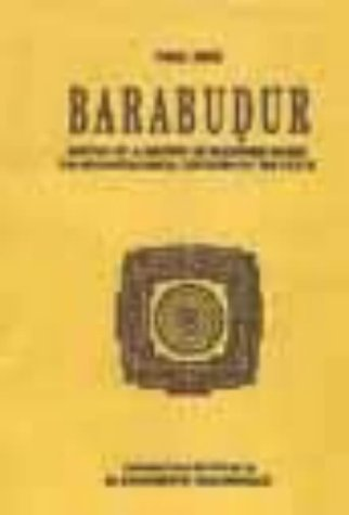 BARABUDUR : Sketch of a History of Buddhism Based on an Archaeological C.