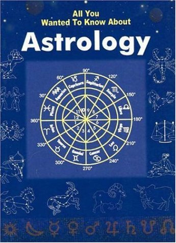 ALL YOU WANTED TO KNOW ABOUT ASTROLOGY.