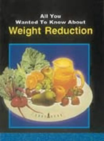 ALL YOU WANTED TO KNOW ABOUT WEIGHT REDUCTION.
