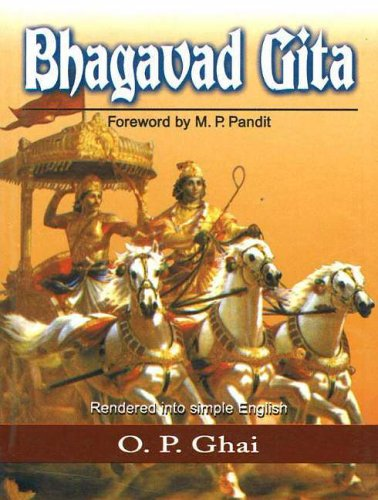 BHAGAVAD GITA, Rendered Into Simple English.